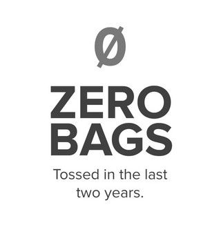 Zero bags tossed in the last two years
