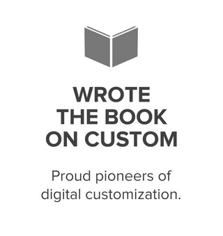 Wrote the book on custom. Nike even came to us to find out how to do Nike ID.
