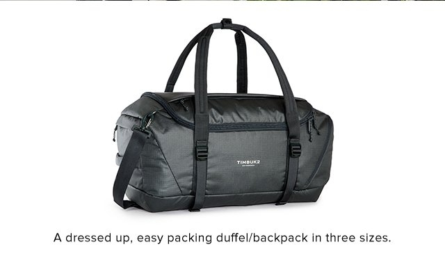 A dressed up, easy packing duffel/backpack in three sizes.